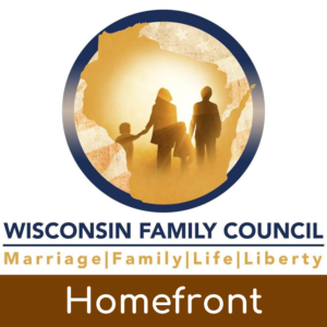 Wisconsin Family Council Homefront Podcast